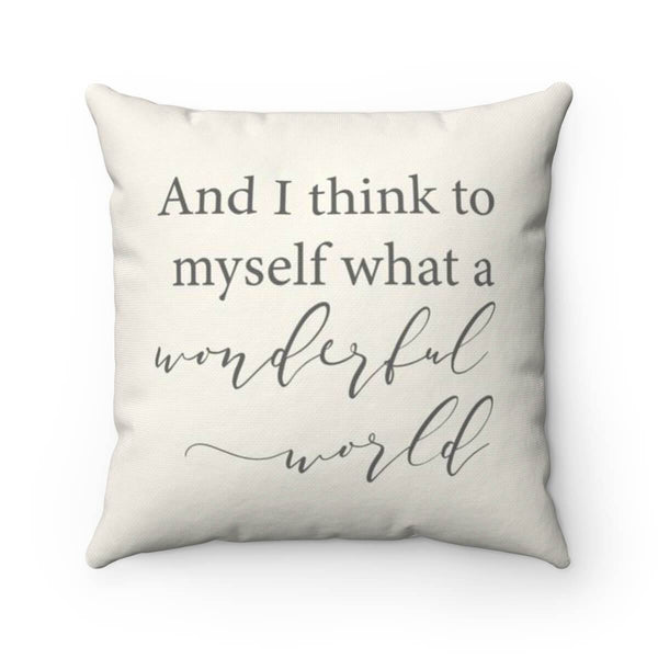 And I Think To Myself What A Wonderful World - Pillow