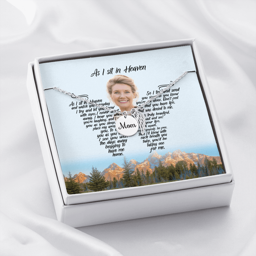 As I Sit In Heaven mountain serenity - Mom Remembrance Necklace