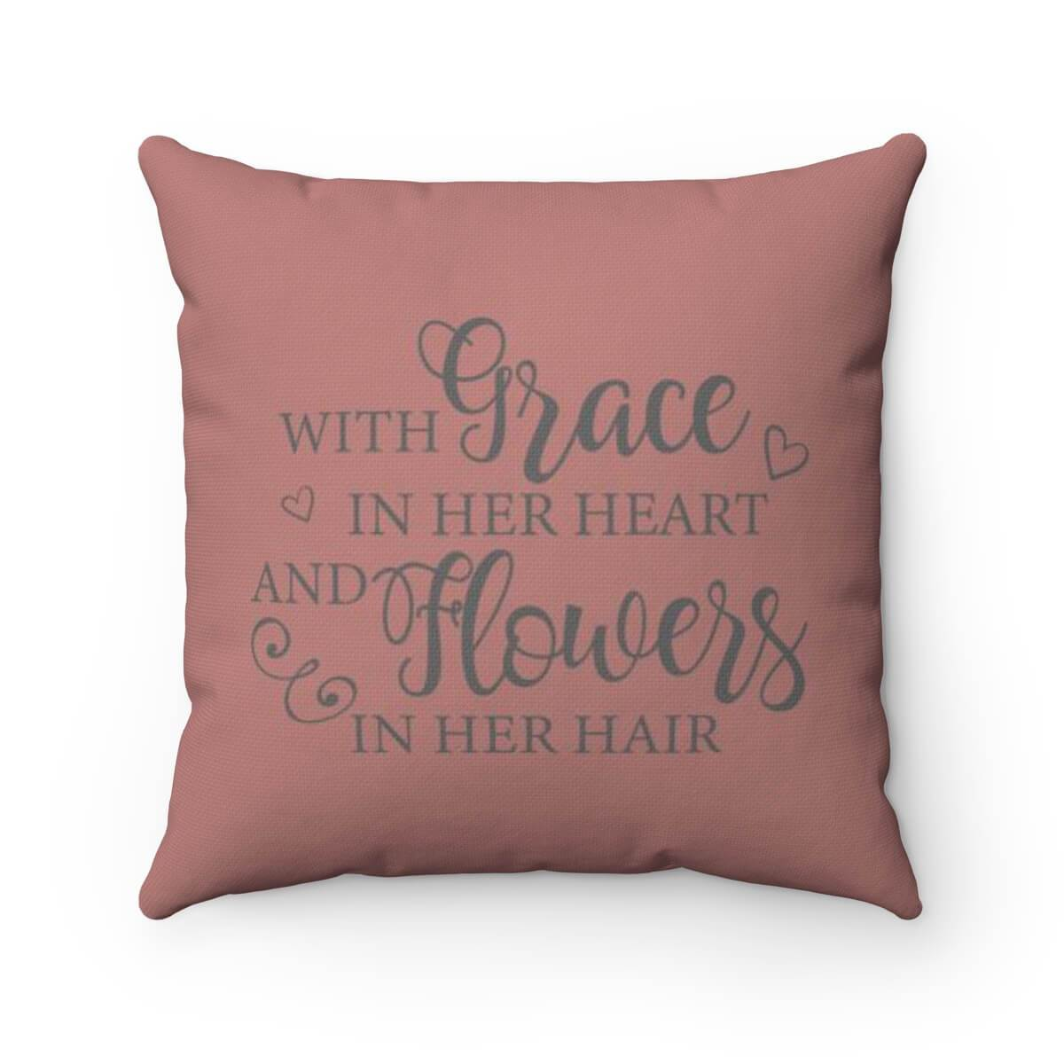 With Grace In Her Heart And Flowers In Her Hair - Pillow