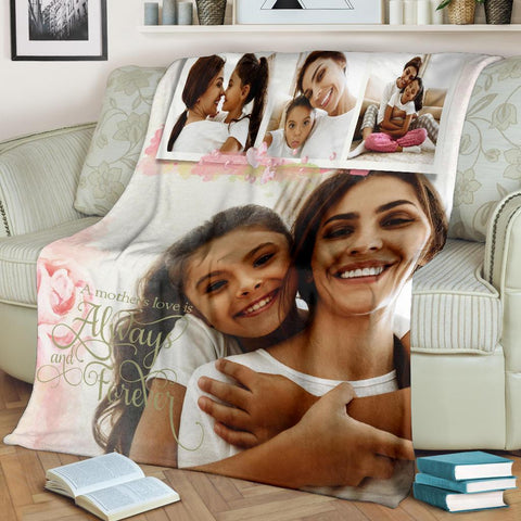 A Mothers Love Is Always and Forever Customized Blanket