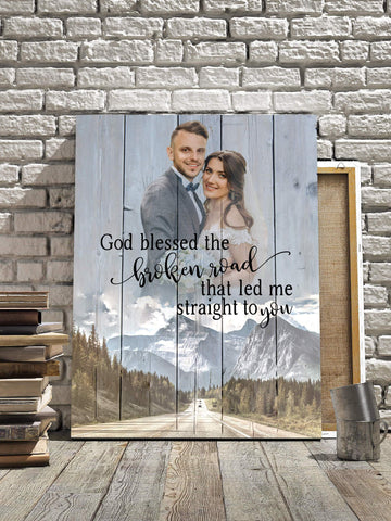 Preview Request God Blessed The Broken Road Custom Photo Upload
