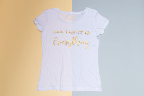 Short sleeve T-shirt - All I want is everything