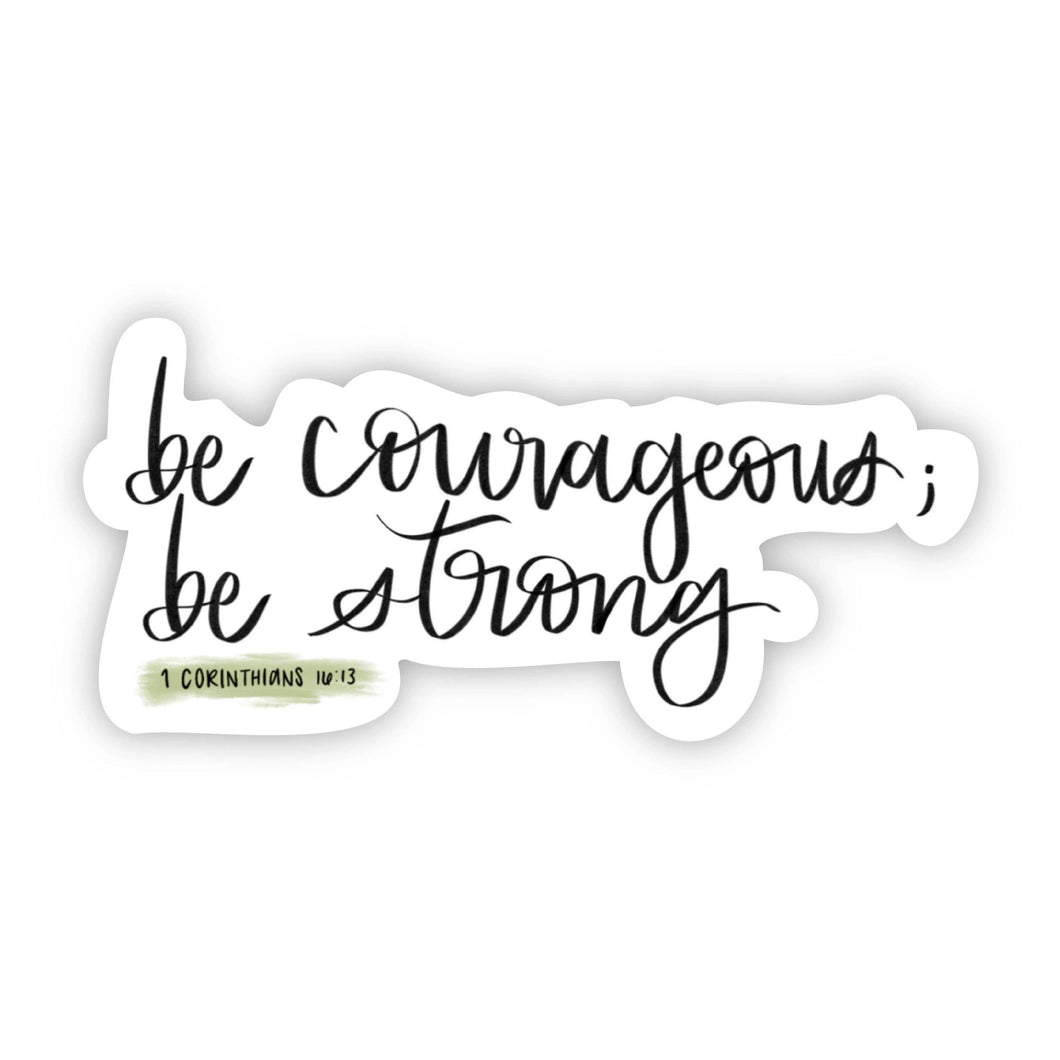 Be Courageous be Strong Faith Sticker