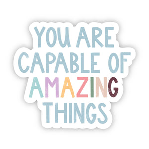 You Are Capable of Amazing Things Multicolor Letter Sticker