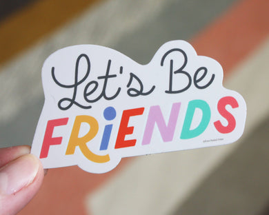 Let's Be Friends Vinyl Sticker