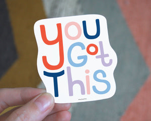 You Got This Vinyl Sticker
