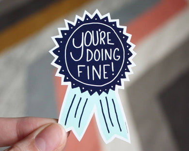 You're Doing Fine Vinyl Sticker