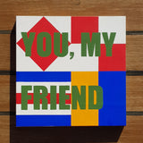 You, My Friend