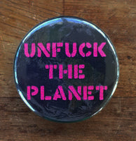 UNFCK THE PLANET Badge