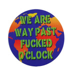 We Are Way Past 5cm Sticker