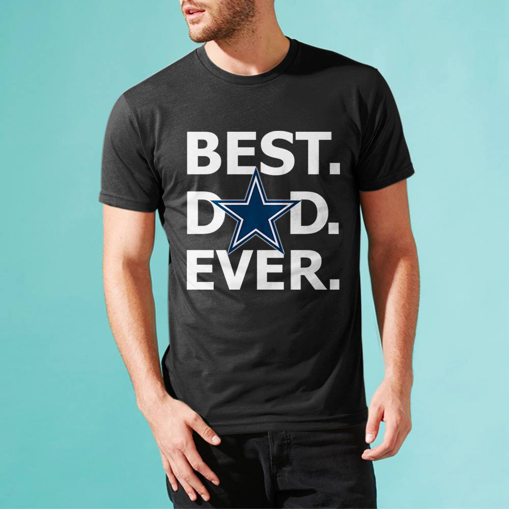 ca677c32 Father's Day Gift Dallas Cowboys Father T-shirt Best Dad Ever Cowboys  Football ...