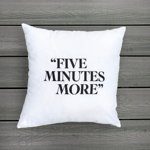 COJIN ESTAMPADO FIVE MINUTES MORE ALBER MAKER
