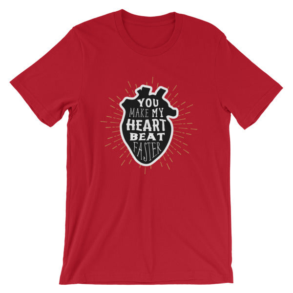You Make My Heart Beat Faster T-Shirt