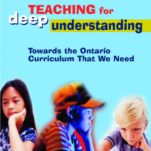 The cover of Teaching for Deep Understanding: Towards the Ontario Curriculum That We Need