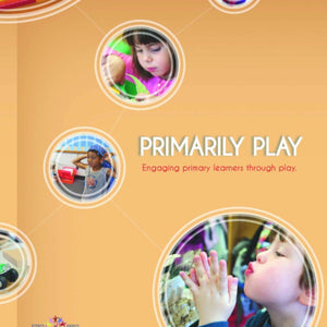 The cover of Primarily Play: Engaging Primary Learners Through Play