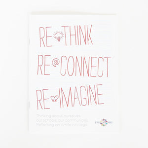 The cover of Re-Think, Re-Connect, Re-Imagine (White Privilege Booklet)
