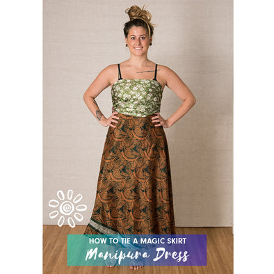 MAGIC WRAP SKIRT STYLING TUTORIAL: MANIPURA DRESS