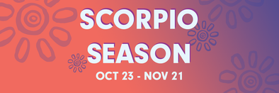 ASTROLOGY + ENERGY: Scorpio Season!