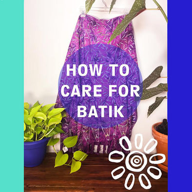 TIPS & TRICKS: HOW TO CARE FOR BATIK