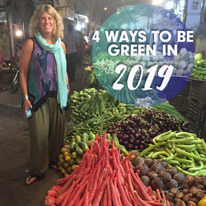 4 WAYS TO BE GREEN IN 2019