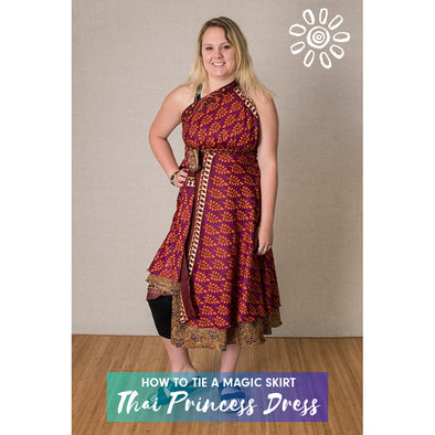 MAGIC WRAP SKIRT STYLING TUTORIAL: THAI PRINCESS DRESS
