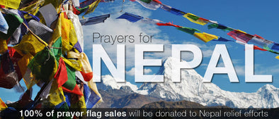 Prayers for Nepal: 100% of Prayer Flag Sales Will Be Donated to Nepal Relief Efforts