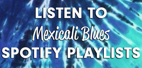 "Listen to Mexicali Blues' playlists on Spotify!"" style="