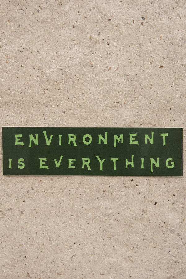 Environment is Everything Sticker
