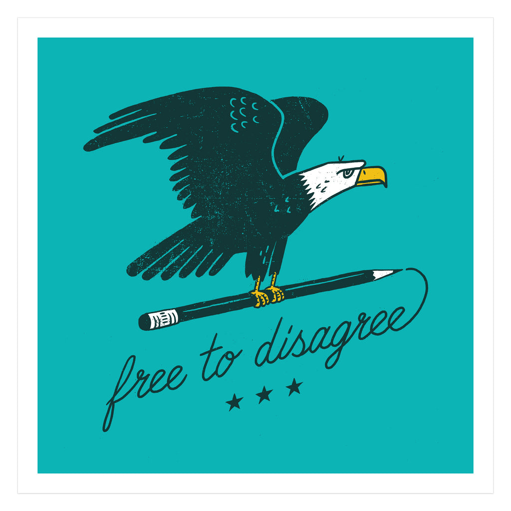 Free to Disagree Art Print