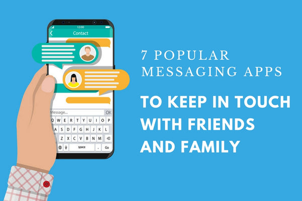 7 Popular Messaging Apps to Keep in Touch with Friends and Family