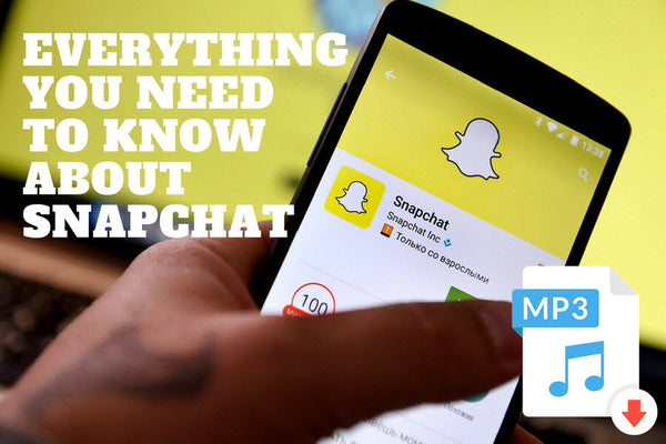 Everything You Need to Know About Snapchat