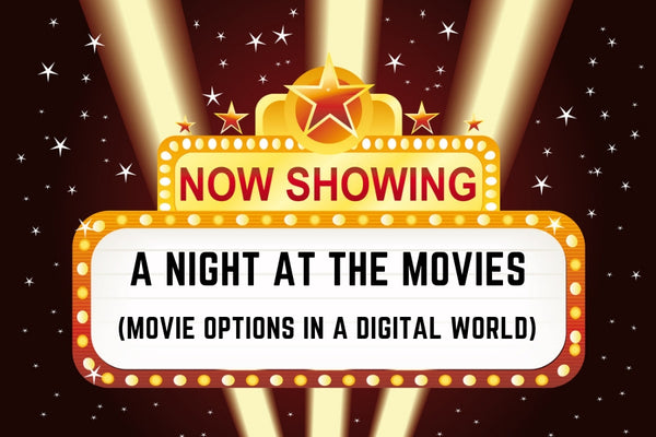 A Night at the Movies: Movie Options in a Digital World