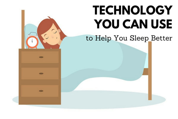 Technology You Can Use to Help You Sleep Better