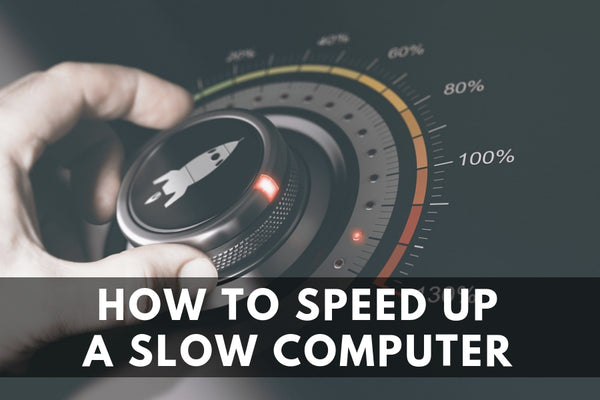 How to Speed Up a Slow Computer