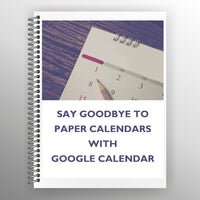 Say Goodbye to Paper Calendars with Google Calendar