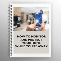 How to Monitor and Protect Your Home While You're Away