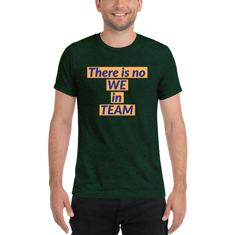 There is no WE in TEAM