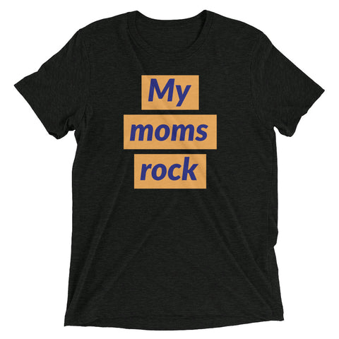 My moms rock (unisex)