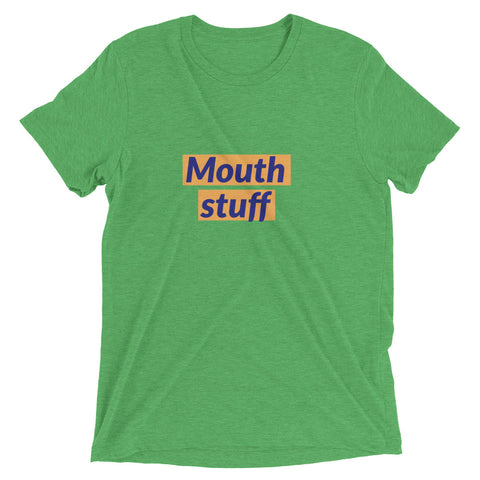 Mouth stuff