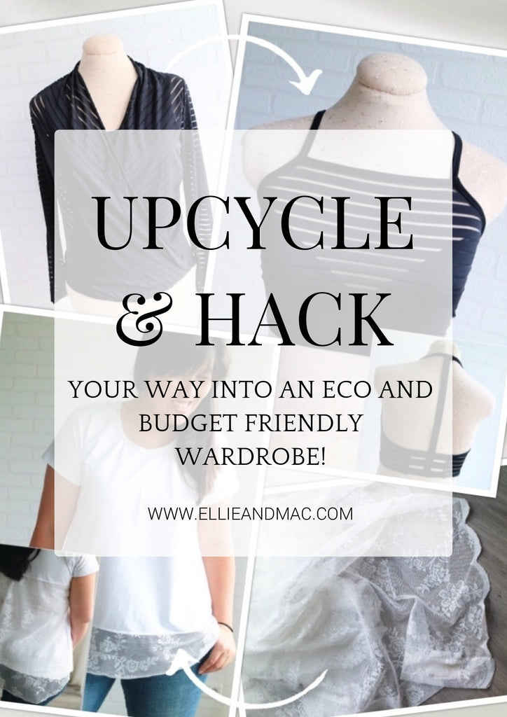 Upcycle & Hack: Your Way Into An Eco and Budget Friendly Wardrobe