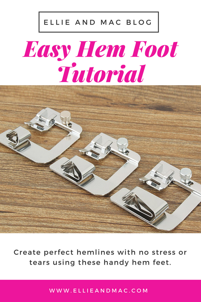 Easy Hem Foot Tutorial - Create Perfect Hemlines With No Stress or Tears