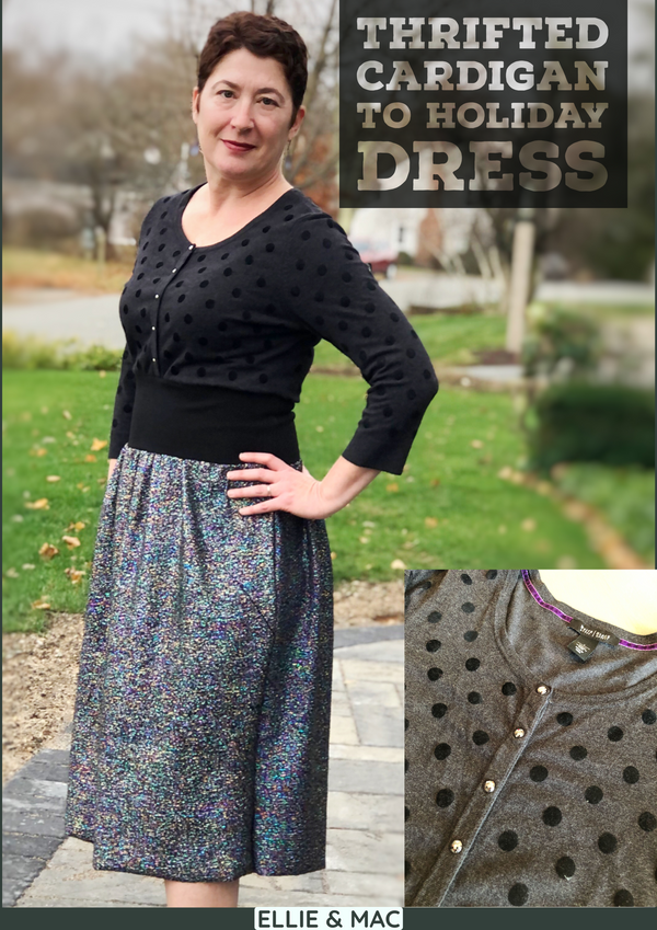 Thrifted Cardigan to Holiday Dress – Refashion Plus Two Pattern Mashup!
