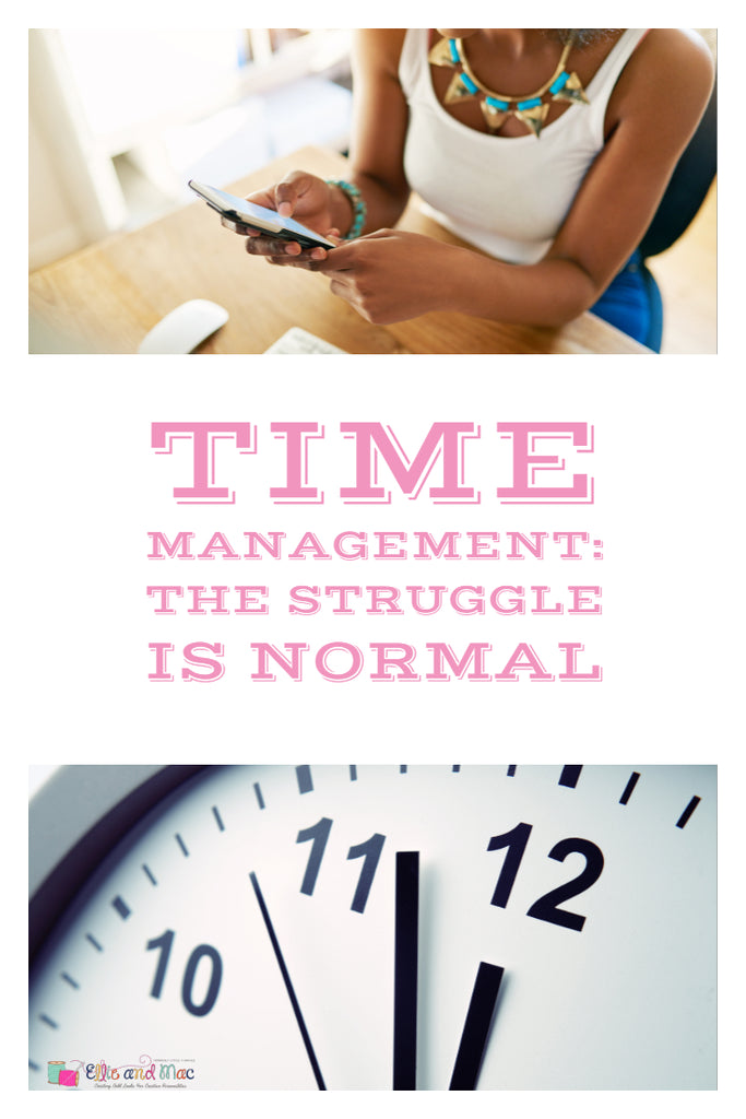 Time Management: The Struggle is Normal