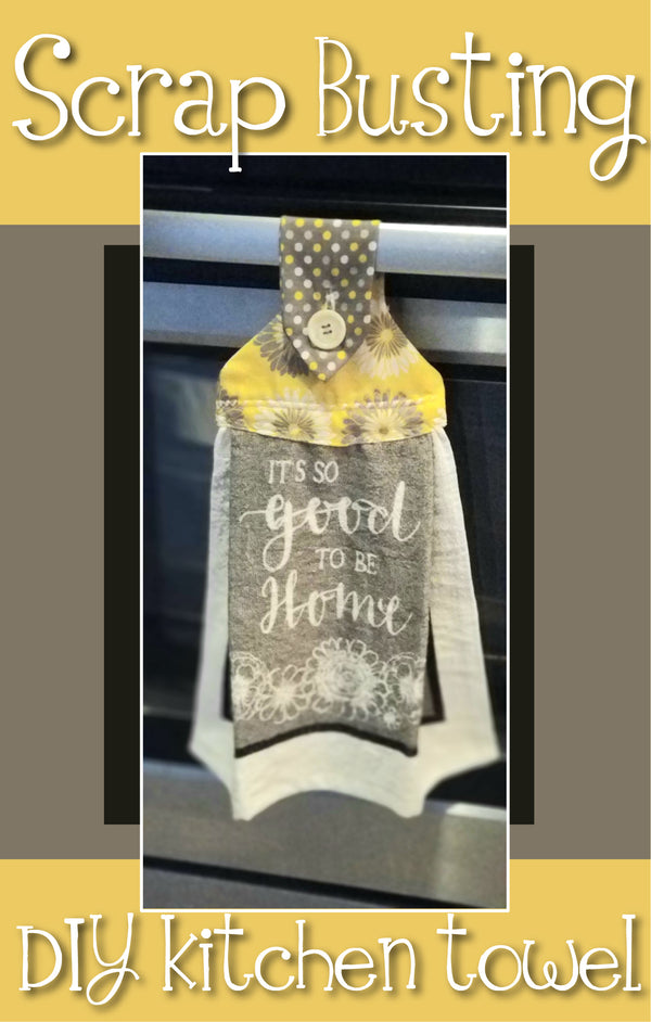 Scrap- Bustin' DIY Hanging Kitchen Towel