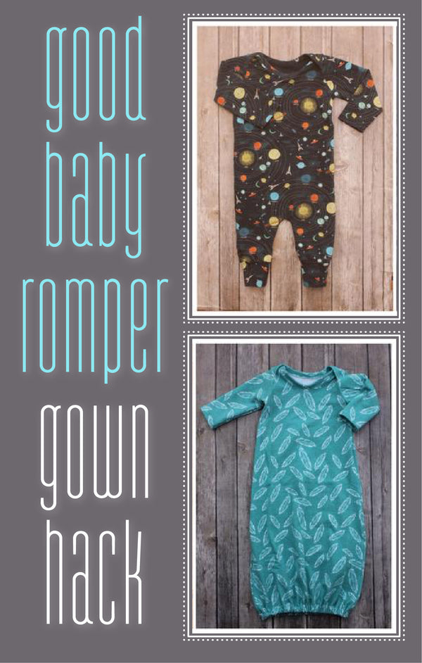 Hack the Good Baby Romper to a gown