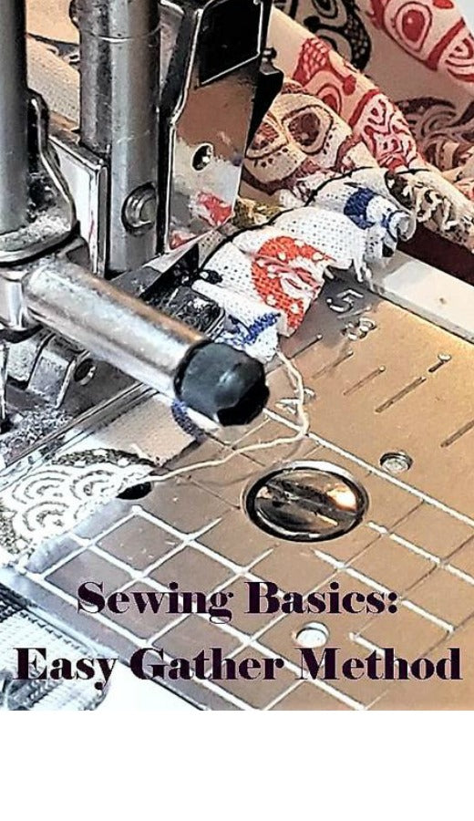 Sewing Basics: Easy Gather Method