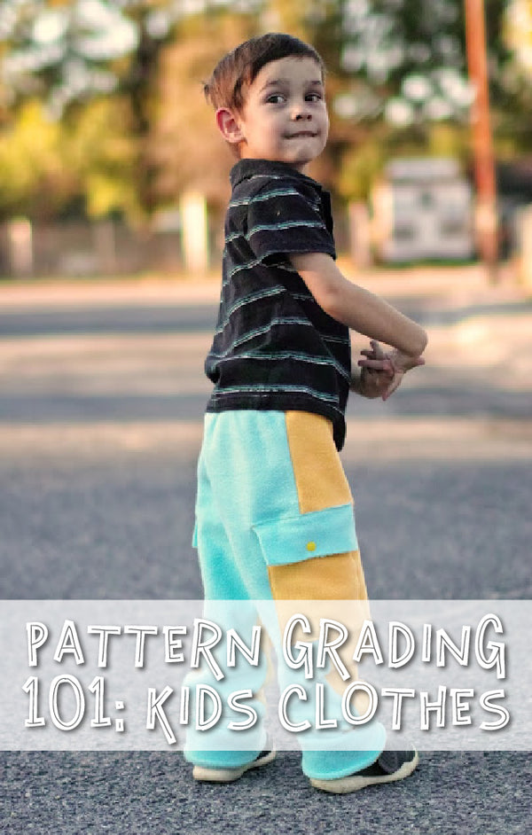 Pattern Grading SOS Part 1: Grading Kid's Pants & Hoodie