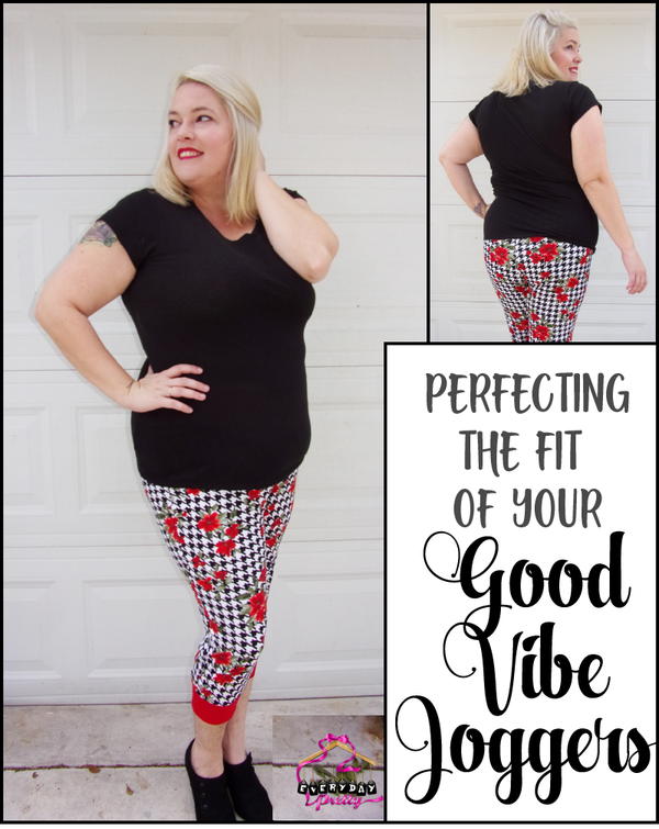 Perfecting The Fit of Your Pants Using Good Vibe Joggers
