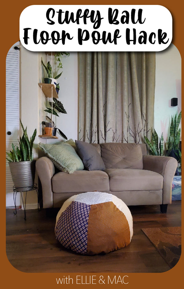 Stuffy Ball Hack: Turning It Into a Floor Pouf