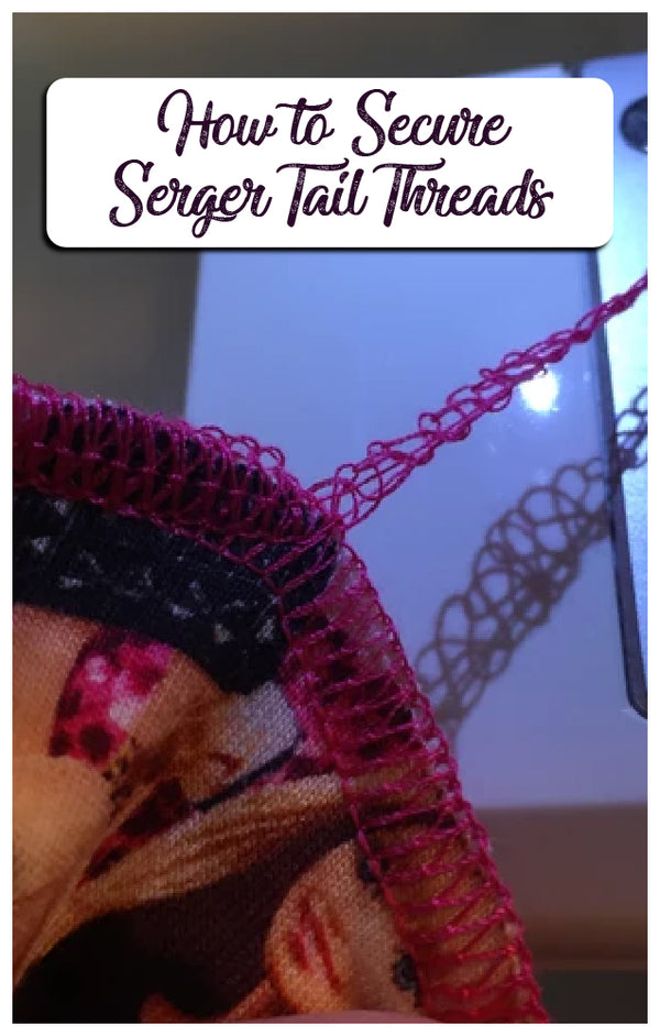 Securing your serger tails